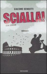 Scialla! (Stai sereno) / Giacomo Bendotti