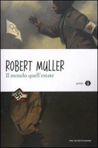 Il mondo, quell'estate / Robert Muller