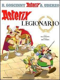 Asterix il legionario / testo di René Goscinny ; disegni di Albert Uderzo ; traduzione di Marcello Marchesi