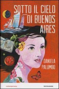 Sotto il cielo di Buenos Aires / Daniela Palumbo