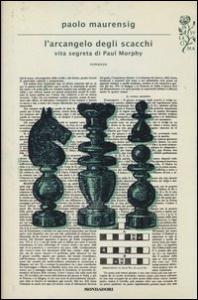 L'arcangelo degli scacchi