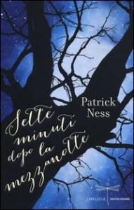 Sette minuti dopo la mezzanotte / Patrick Ness ; da un soggetto di Siobhan Dowd