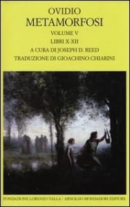 Metamorfosi / Ovidio ; testo critico basato sull'edizione oxoniense di Richard Tarrant. Vol. 5: Libri X-XII