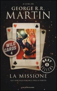 Wild Cards. 4: La missione