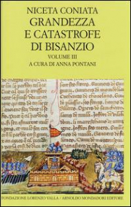 Grandezza e catastrofe di Bisanzio : (Narrazione cronologica) / Niceta Coniata. Vol. 3: Libri 15.-19.