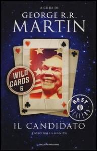 Wild Cards. 6: Il candidato