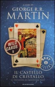Wild Cards. 9: Il castello di cristallo