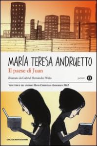 Il paese di Juan / Marìa Teresa Andruetto ; traduzione di Ilide Carmignani ; illustrazioni di Gabriel Hernàndez