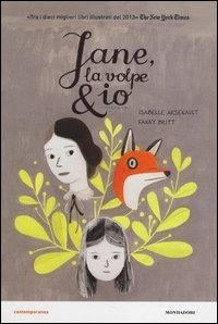 Jane, la volpe & io / Isabelle Arsenault, Fanny Britt ; traduzione di Michele Foschini