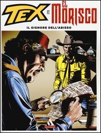 Tex e El Morisco. Vol. 1.: Il signore dell'abisso