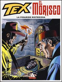 Tex e El Morisco. Vol. 3.: La piramide misteriosa