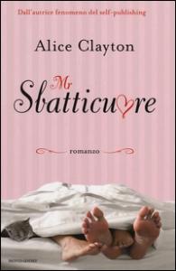 Mr Sbatticuore / Alice Clayton ; traduzione di Teresa Albanese