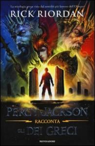 Percy Jackson racconta gli dei greci / Rick Riordan ; traduzione di Laura Grassi