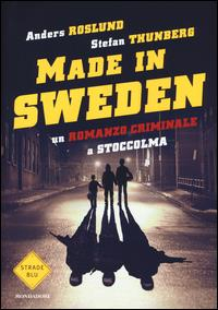 Made in Sweden. 1: Un romanzo criminale a Stoccolma
