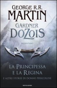 La principessa e la regina e altre storie di donne pericolose
