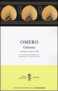 Odissea / Omero ; traduzione di G. Aurelio Privitera. Volume 2: Libri 5.-8.