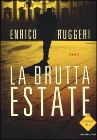 La brutta estate : romanzo / Enrico Ruggeri