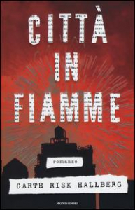 Città in fiamme / Garth Risk Hallberg
