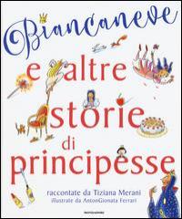 Biancaneve e altre storie di principesse