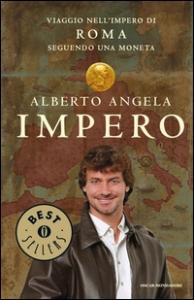 Impero : viaggio nell'Impero di Roma seguendo una moneta / Alberto Angela