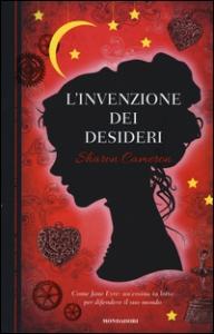 L'invenzione dei desideri / Sharon Cameron ; traduzione di Egle Costantino
