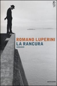 La rancura : romanzo / Romano Luperini