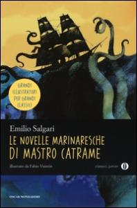Le novelle marinaresche di mastro Catrame / Emilio Salgari ; illustrazioni di Fabio Visintin