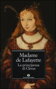 La principessa di Clèves / Madame de La Fayette ; traduzione di Vincenzo Papa