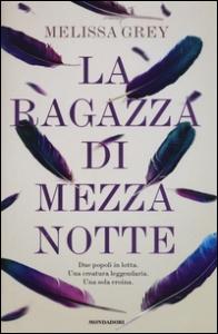 La ragazza di mezzanotte / Melissa Grey ; traduzione di Stefano Andrea Cresti