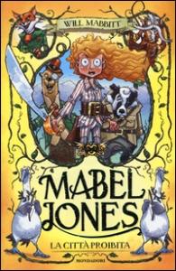 Mabel Jones. La città proibita