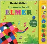 Il concerto di Elmer / David McKee