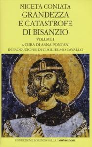 Grandezza e catastrofe di Bisanzio (narrazione cronologica). Vol. 1 (Libri 1.-8.)