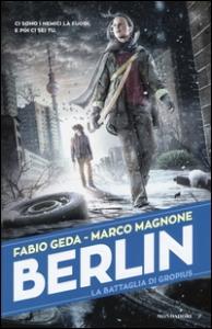 Berlin. [3]: La battaglia di Gropius