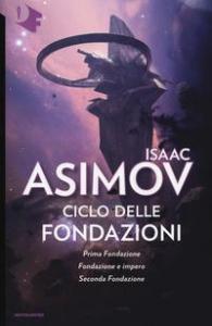 Ciclo delle fondazioni / Isaac Asimov. [2]