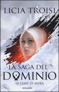 La saga del Dominio. [1] Le lame di Myra