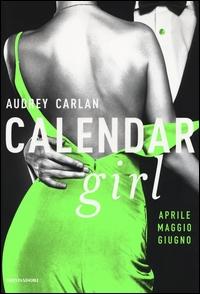 Calendar girl. [2]: aprile, maggio, giugno
