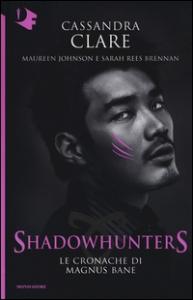Shadowhunters. Le cronache di Magnus Bane