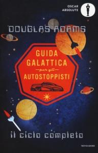 Guida galattica per gli autostoppisti [: il ciclo completo]