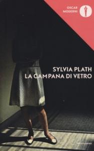 La campana di vetro e sei poesie da Ariel / Sylvia Plath ; traduzioni di Adriana Bottini e Anna Ravano ; postfazione di Claudio Gorlier