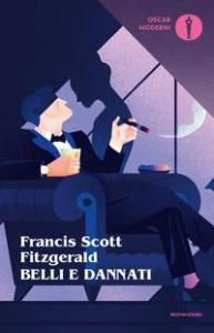 Belli e dannati / Francis Scott Fitzgerald ; introduzione e traduzione di Fernanda Pivano
