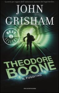 Theodore Boone. Il fuggitivo