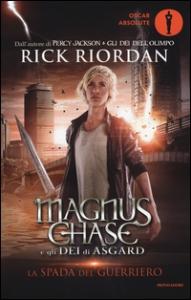 Magnus Chase e gli dei di Asgard. [1]. La spada del guerriero