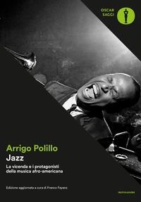 Jazz : la vicenda e i protagonisti della musica afro-americana / Arrigo Polillo
