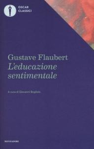 L'educazione sentimentale / Gustave Flaubert ; a cura di Giovanni Bogliolo
