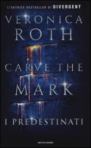 Carve the mark. [1], I predestinati