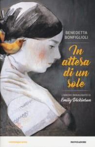 In attesa di un sole : l'amore immaginato di Emily Dickinson / Benedetta Bonfiglioli