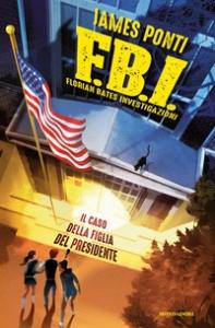 F.B.I. Florian Bates Investigazioni. [2]: Il caso della figlia del Presidente