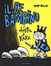 Il re bambino e il mostro di Kakk