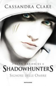Shadowhunters. Dark Artifices. Signore delle ombre