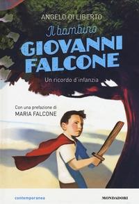 Il bambino Giovanni Falcone / Angelo Di Liberto ; con una prefazione di Maria Falcone ; illustrazioni di Paolo D'Altan